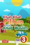 Buku Cerita Anak Muslim : Kisah Kisah Pilihan Untuk Anak Muslim Seri: 3