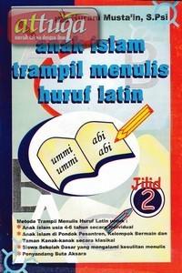 anak-islam-trampil-belajar-menulis-huruf-latin-jilid-2