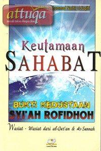 Keutamaan Sahabat, Bukti Kedustaan Syi'ah Rafidhah