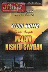 Studi Kritis Terhadap Peringatan Malam Nishfu Sya'ban
