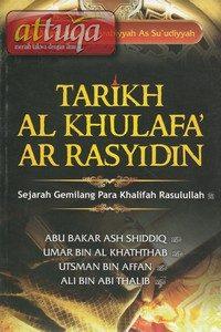 Tarikh Al Khulafa' Ar Rasyidin, Sejarah Gemilang Para Khalifah Rasulullah