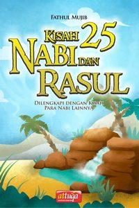 Kisah 25 Nabi dan Rasul, Dilengkapi dengan kisah para Nabi lainnya